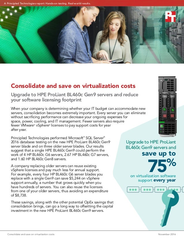 Consolidate and save on virtualization costs November 2016 Consolidate and save on virtualization costs Upgrade to HPE Pr...