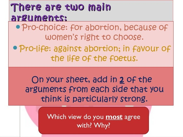 a look at pro life and pro choice arguments about abortion