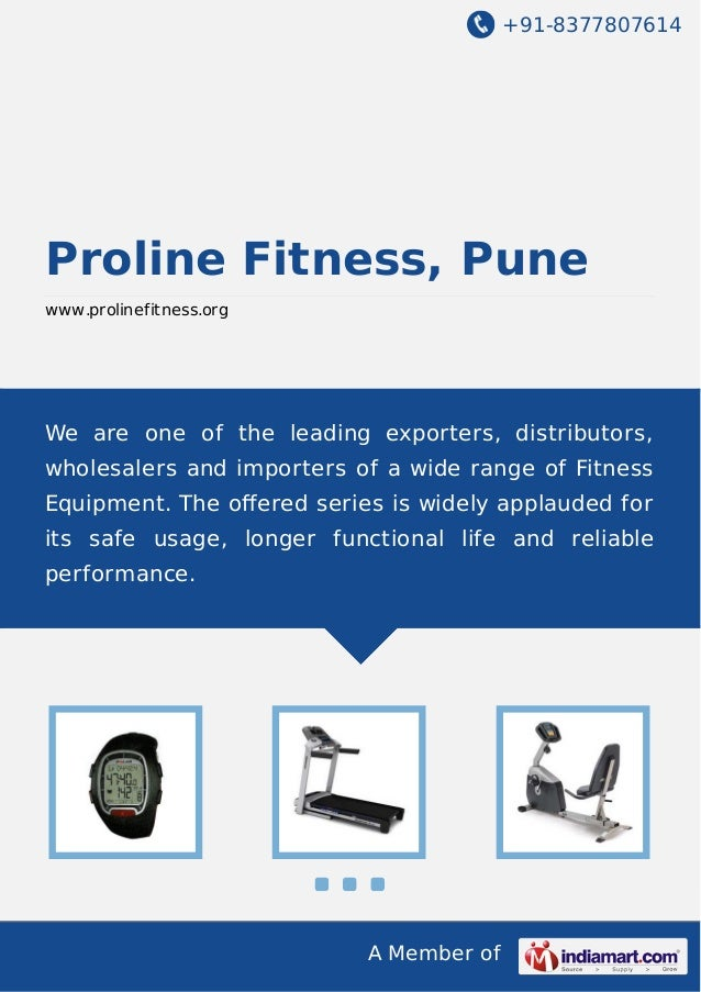 +91-8377807614  Proline Fitness, Pune www.prolinefitness.org  We are one of the leading exporters, distributors, wholesale...