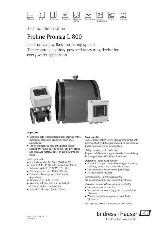 TI00116D/06/EN/01.1271183807Technical InformationProline Promag L 800Electromagnetic flow measuring systemThe economic, ba...