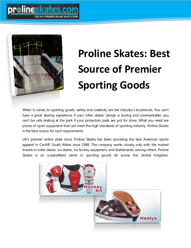 Proline Skates: Best Source of Premier Sporting Goods When it comes to sporting goods, safety and creativity are the indus...
