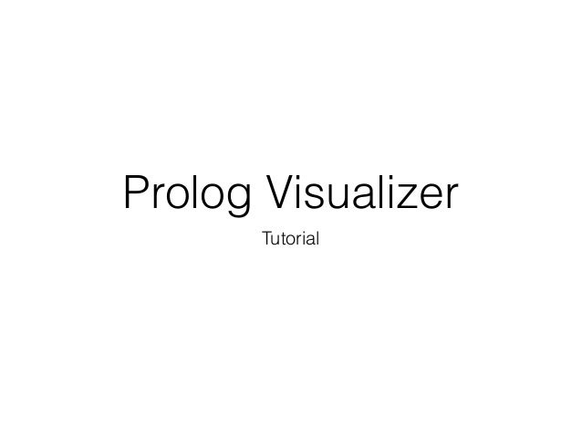Prolog Visualizer Tutorial