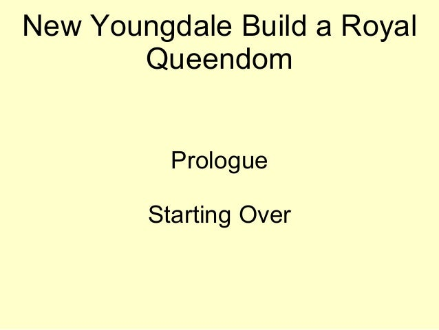New Youngdale Build a Royal Queendom Prologue Starting Over