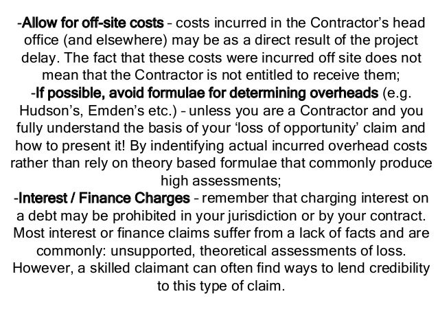 -Allow for off-site costs – costs incurred in the Contractor's head office (and elsewhere) may be as a direct result of th...