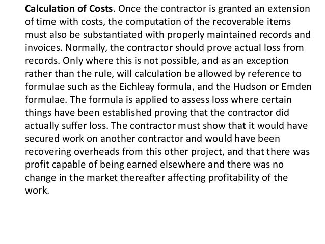 Calculation of Costs. Once the contractor is granted an extension of time with costs, the computation of the recoverable i...