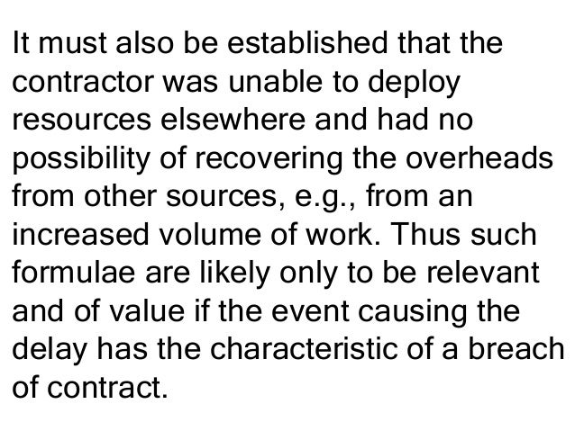 It must also be established that the contractor was unable to deploy resources elsewhere and had no possibility of recover...