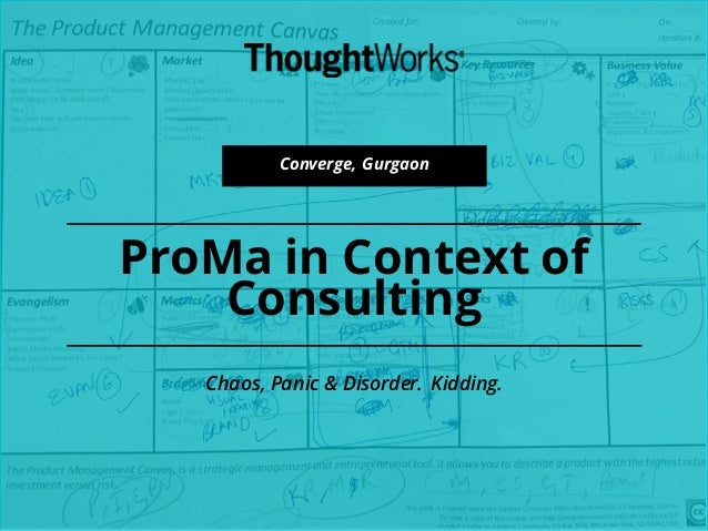 ProMa in Context of Consulting Converge, Gurgaon Chaos, Panic & Disorder. Kidding.
