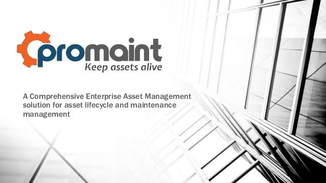 A Comprehensive Enterprise Asset Management solution for asset lifecycle and maintenance management