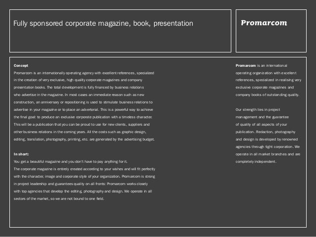 Fully sponsored corporate magazine, book, presentation Concept Promarcomis an internationally operating agency with excel...