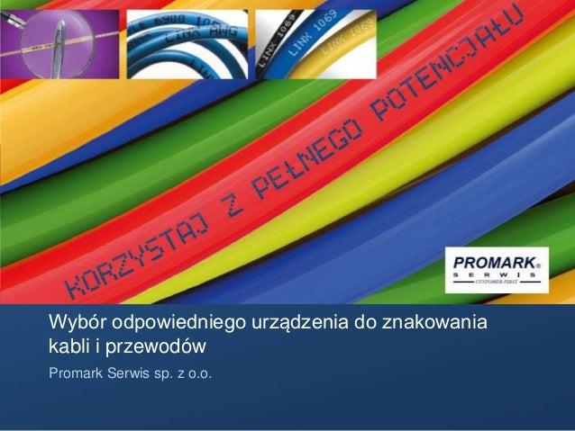 Wybór odpowiedniego urządzenia do znakowania kabli i przewodów Promark Serwis sp. z o.o.