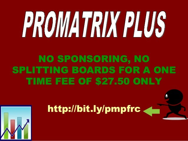 NO SPONSORING, NO SPLITTING BOARDS FOR A ONE TIME FEE OF $27.50 ONLY http://bit.ly/pmpfrc