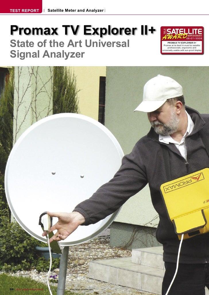 TEST REPORT                   Satellite Meter and Analyzer     Promax TV Explorer II+ State of the Art Universal          ...