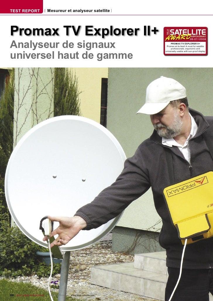 TEST REPORT                  Mesureur et analyseur satellite     Promax TV Explorer II+ Analyseur de signaux              ...