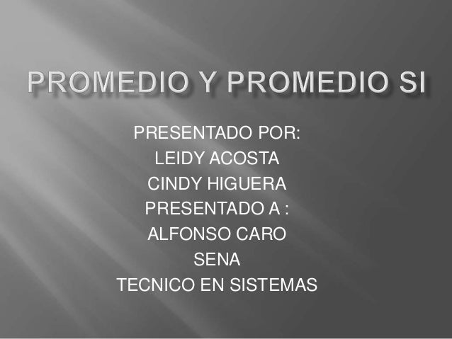 PRESENTADO POR: LEIDY ACOSTA CINDY HIGUERA PRESENTADO A : ALFONSO CARO SENA TECNICO EN SISTEMAS