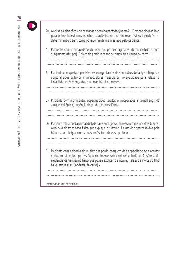 26SOMATIZAÇÃOESINTOMASFÍSICOSINEXPLICÁVEISPARAOMÉDICODEFAMÍLIAECOMUNIDADE 20. Analiseassituaçõesapresentadasaseguirapartir...