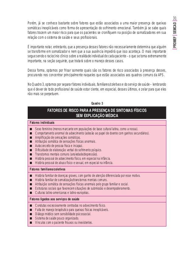 31 PROMEFSEMCAD Fatores individuais ■ Sexo feminino (menos marcante em populações de base cultural latina, como a nossa). ...
