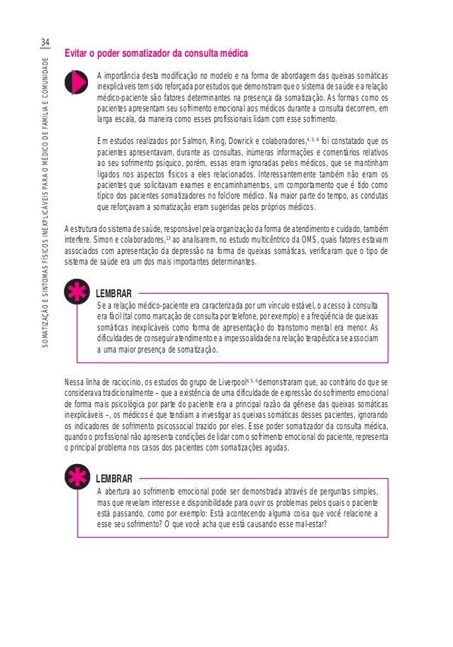 34SOMATIZAÇÃOESINTOMASFÍSICOSINEXPLICÁVEISPARAOMÉDICODEFAMÍLIAECOMUNIDADE Evitar o poder somatizador da consulta médica A ...