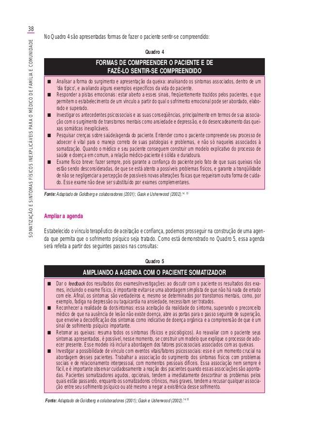 38SOMATIZAÇÃOESINTOMASFÍSICOSINEXPLICÁVEISPARAOMÉDICODEFAMÍLIAECOMUNIDADE No Quadro 4 são apresentadas formas de fazer o p...