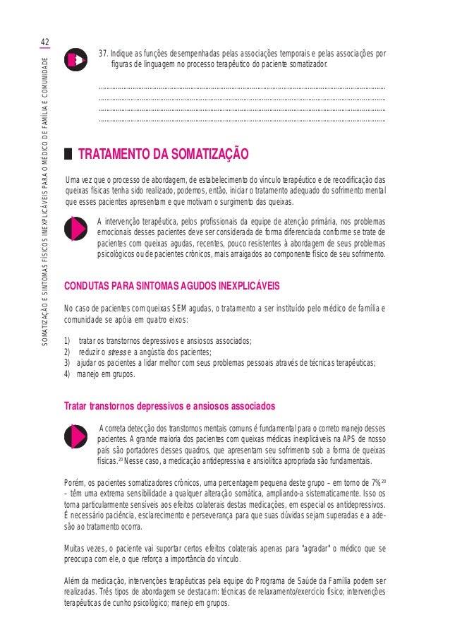 42SOMATIZAÇÃOESINTOMASFÍSICOSINEXPLICÁVEISPARAOMÉDICODEFAMÍLIAECOMUNIDADE A intervenção terapêutica, pelos profissionais d...