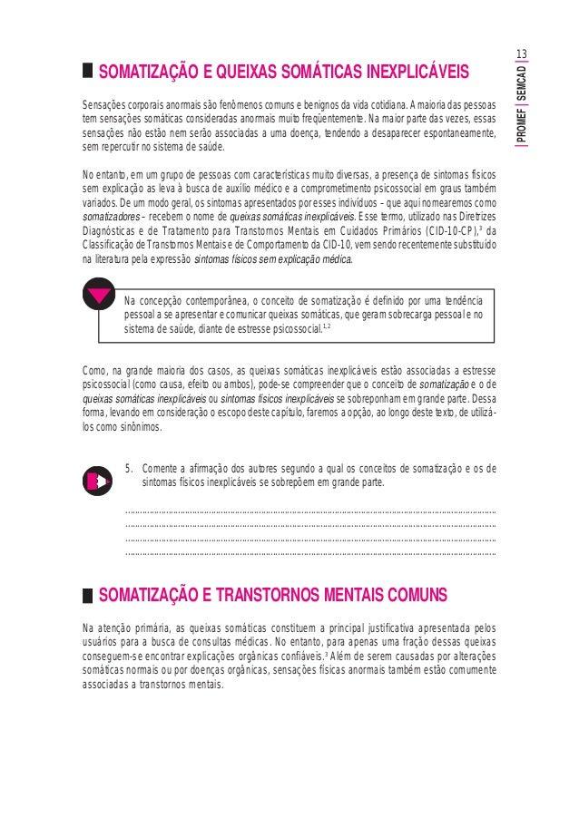 13 PROMEFSEMCAD SOMATIZAÇÃO E QUEIXAS SOMÁTICAS INEXPLICÁVEIS Sensações corporais anormais são fenômenos comuns e benignos...