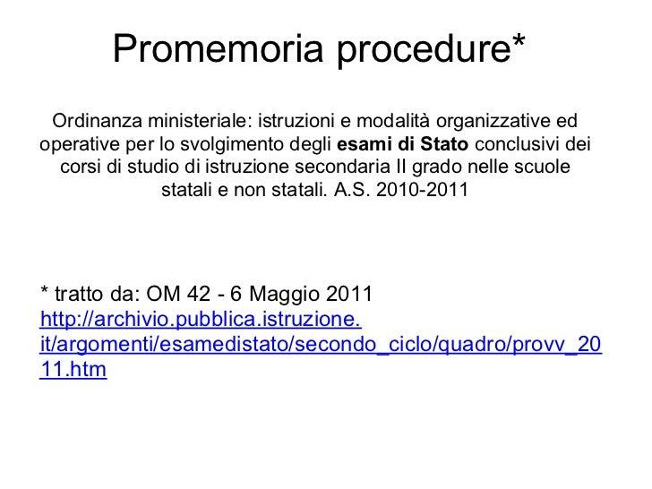 Promemoria procedure* Ordinanza ministeriale: istruzioni e modalità organizzative edoperative per lo svolgimento degli esa...