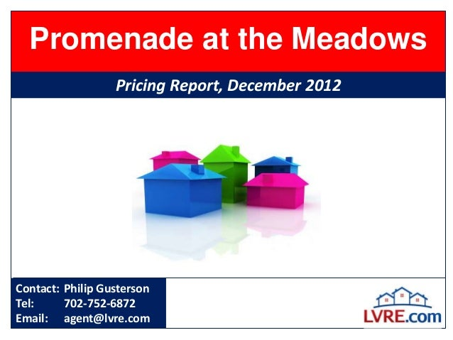 Promenade at the Meadows                  Pricing Report, December 2012Contact: Philip GustersonTel:     702-752-6872Email...