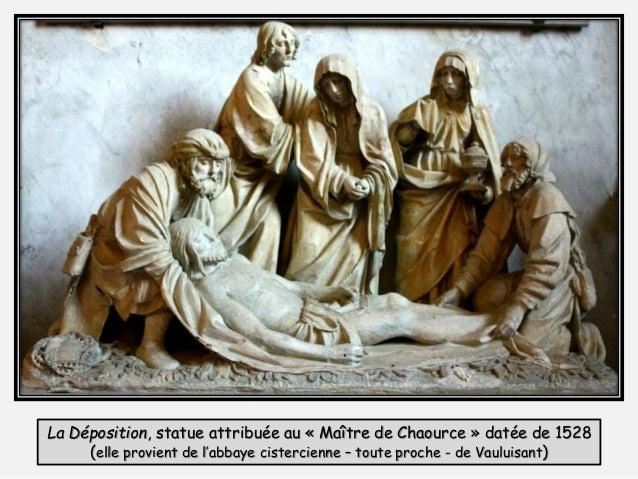 La Déposition, statue attribuée au « Maître de Chaource » datée de 1528 (elle provient de l'abbaye cistercienne – toute pr...