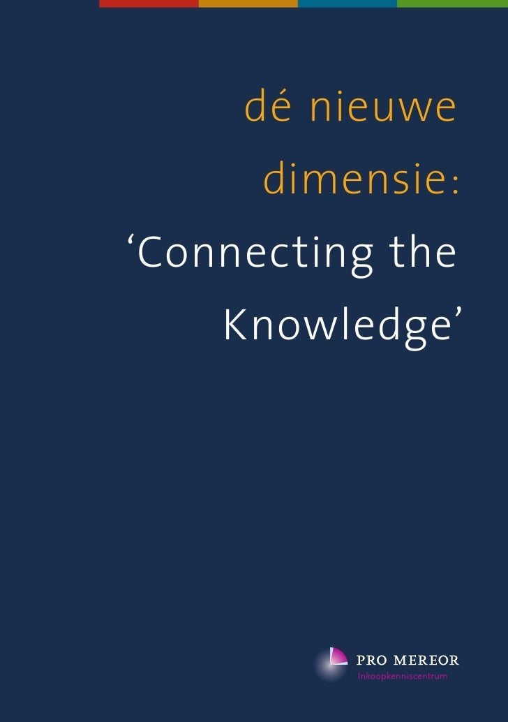 dé nieuwe       dimensie: 'Connecting the     Knowledge'