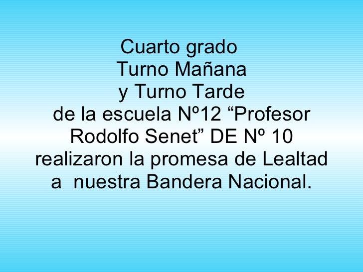 """Cuarto grado  Turno Mañana y Turno Tarde de la escuela Nº12 """"Profesor Rodolfo Senet"""" DE Nº 10 realizaron la promesa de Lea..."""
