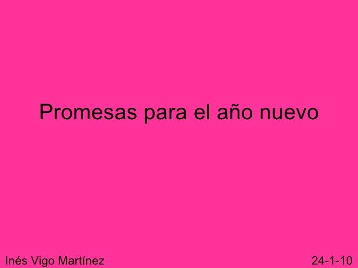 Promesas para el año nuevo Inés Vigo Martínez  24-1-10