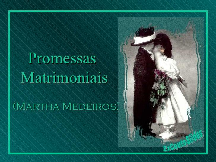 Promessas  Matrimoniais   (Martha Medeiros) ZzCoutoSlides