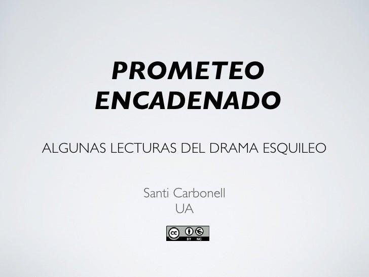 PROMETEO       ENCADENADO ALGUNAS LECTURAS DEL DRAMA ESQUILEO               Santi Carbonell                   UA