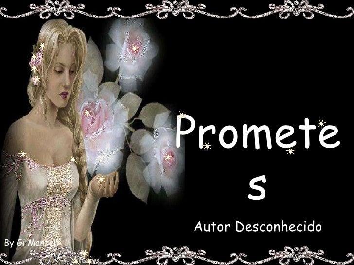 Promete                    s                 Autor Desconhecido By Gi Manteli