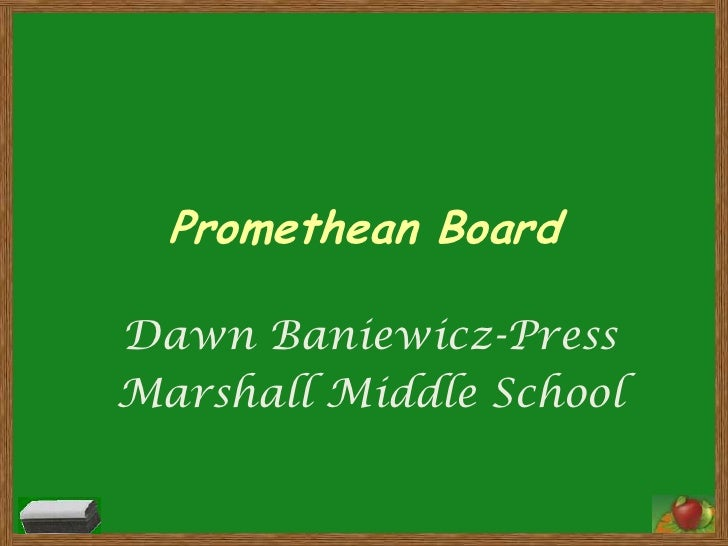Promethean BoardDawn Baniewicz-PressMarshall Middle School