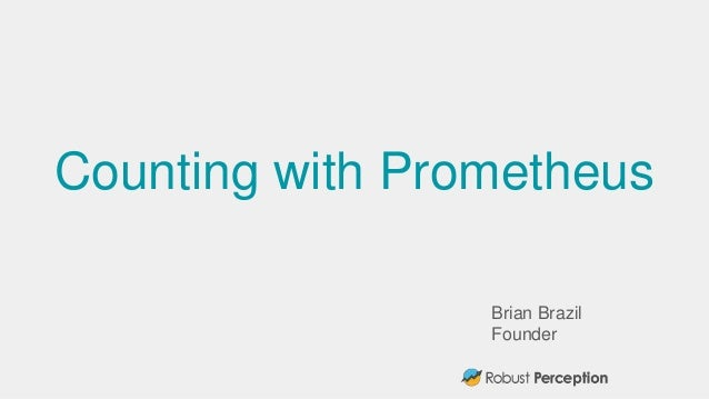 Brian Brazil Founder Counting with Prometheus