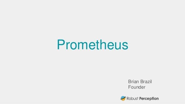 Brian Brazil Founder Prometheus