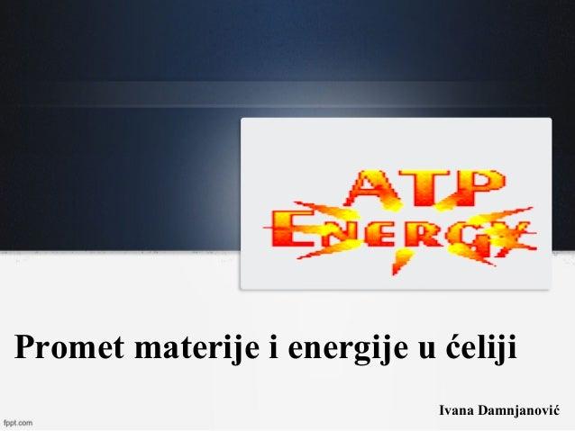 Promet materije i energije u ćeliji Ivana Damnjanović