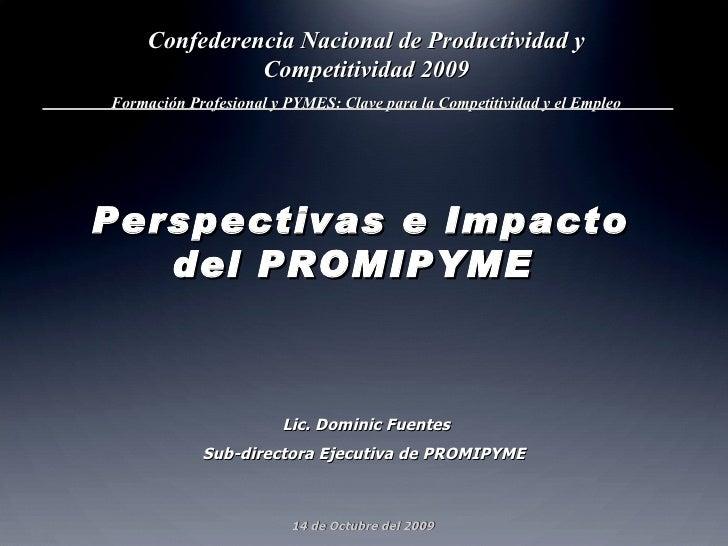 Confederencia Nacional de Productividad y  Competitividad 2009 Formación Profesional y PYMES: Clave para la Competitividad...
