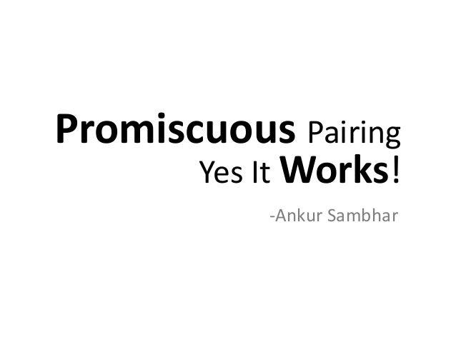 Promiscuous Pairing  Yes It Works!  -Ankur Sambhar