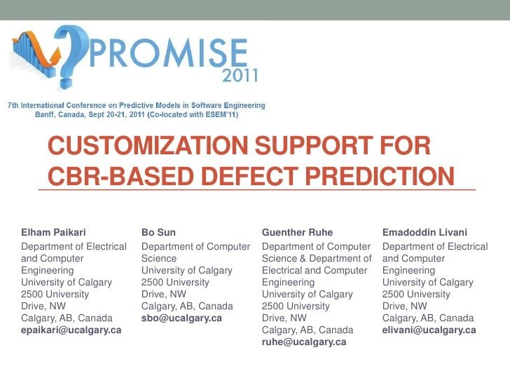 Customization Support for CBR-Based Defect Prediction<br />Elham Paikari<br />Department of Electrical and Computer Engine...