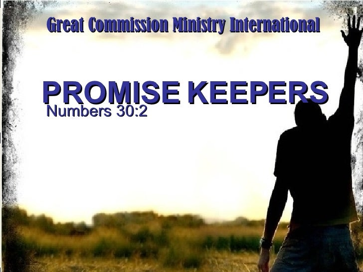 PROMISE KEEPERS Numbers 30:2 Great Commission Ministry International