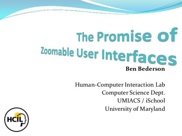 Ben BedersonHuman-Computer Interaction Lab       Computer Science Dept.            UMIACS / iSchool        University of M...