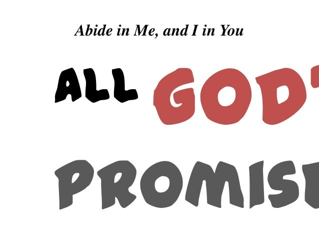 Abide in Me, and I in You all God' Promise