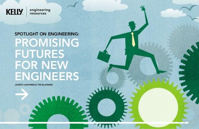 Spotlight on Engineering: Promising Futures for new EngineersJoseph Lampinen & Tim McAward
