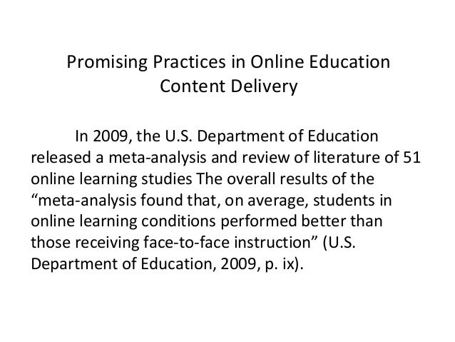 Promising Practices in Online Education                Content Delivery      In 2009, the U.S. Department of Educationrele...