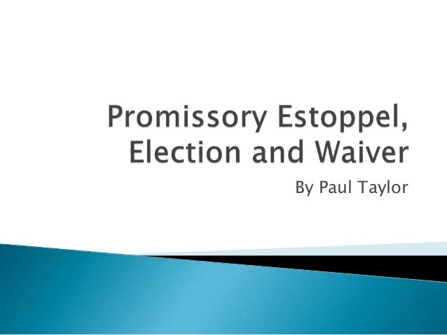 promissory estoppel essay Essays contracts contracts 9 bringing promissory and proprietary estoppel promissory estoppel • courts were prepared in certain situations to stop a.