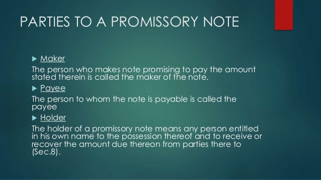 PARTIES TO A PROMISSORY NOTE ...  Promissory Note Parties