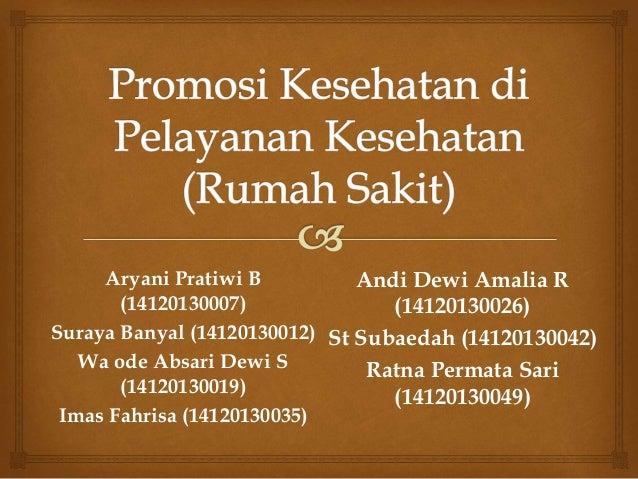 Aryani Pratiwi B (14120130007) Suraya Banyal (14120130012) Wa ode Absari Dewi S (14120130019) Imas Fahrisa (14120130035) A...
