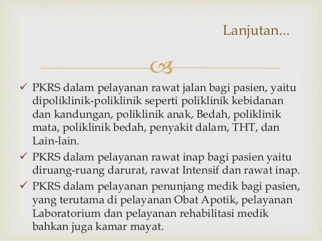   PKRS dalam pelayanan rawat jalan bagi pasien, yaitu dipoliklinik-poliklinik seperti poliklinik kebidanan dan kandungan...