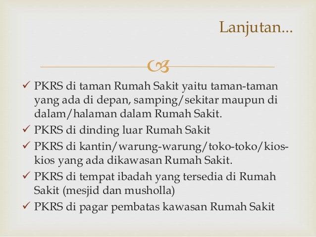   PKRS di taman Rumah Sakit yaitu taman-taman yang ada di depan, samping/sekitar maupun di dalam/halaman dalam Rumah Sak...